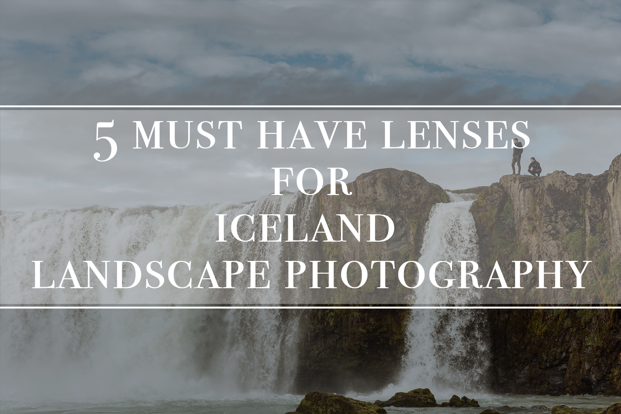 5-must-have-canon-lenses-for-iceland-photography