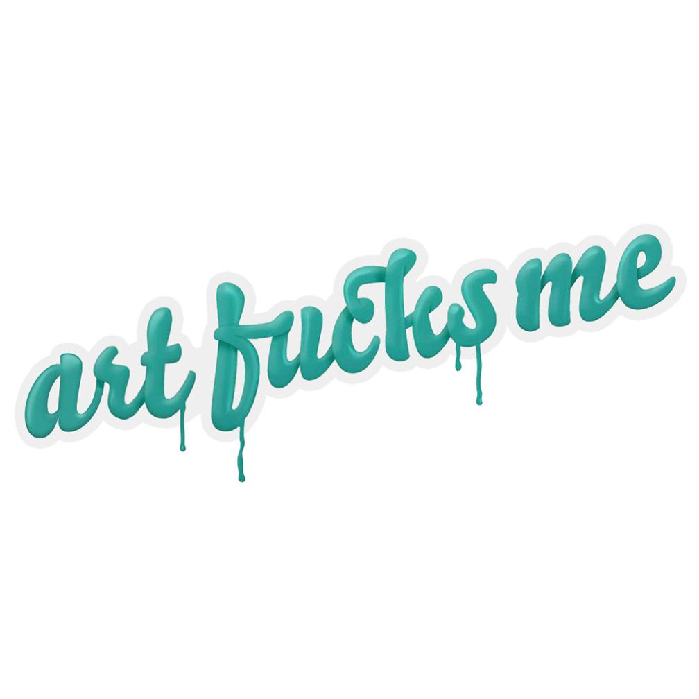 art fucks me.jpg