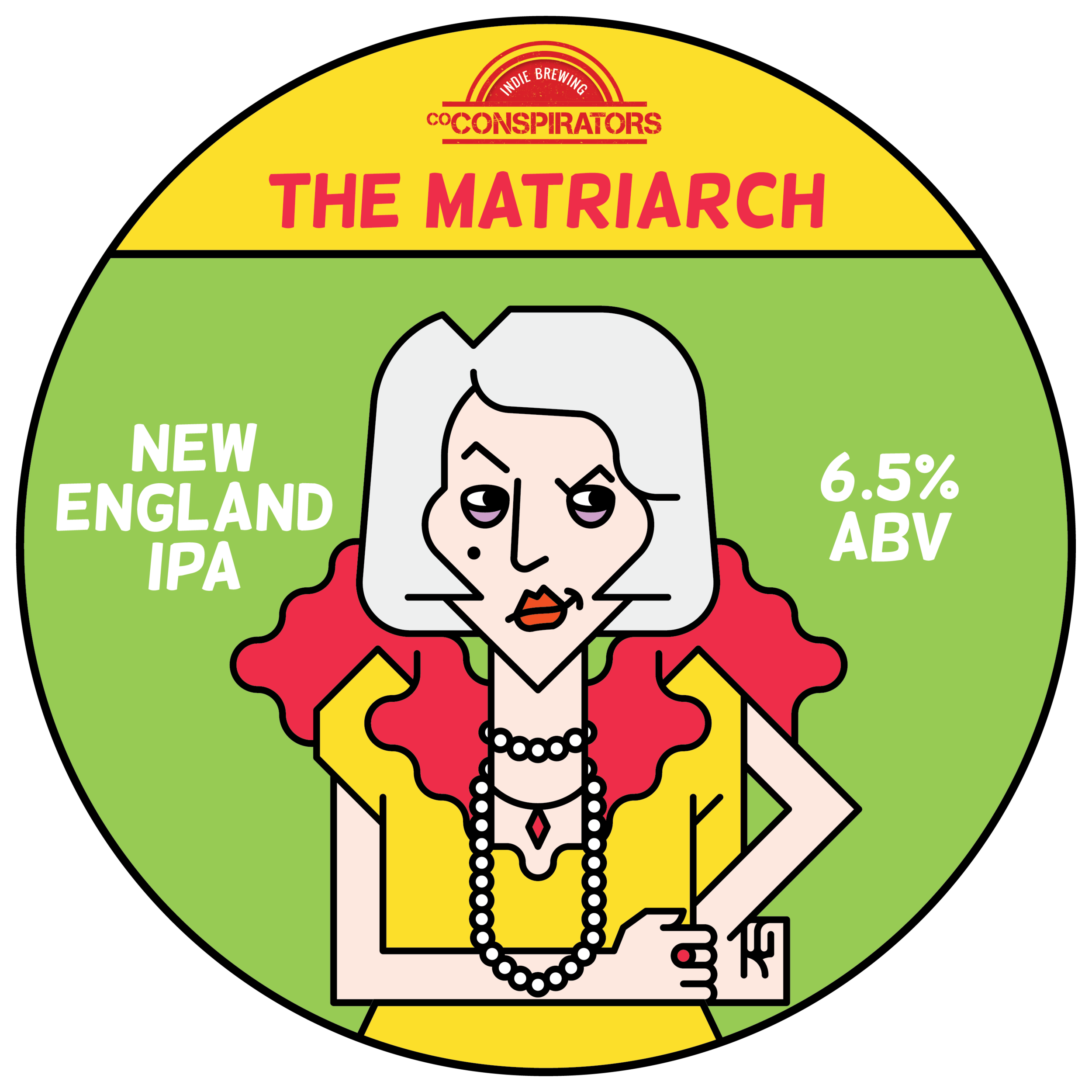 Matriarch Hazy IPA    (ABV 6.5%, IBU 48)    She may look like your mum on a big night out but the Matriarch is much more than meets the eye: a sheep dressed up in lambs clothing, slightly hazy and all foam on top. The juiciest rumours surround her life but they pale in comparison to the truth.She's generous with her perfume like this brew is with aromas of citrus, pineapple and stone fruit. She should be bitter from all she's seen and done, but instead she is a fresh, hopped up juicy number that's full bodied in every sense of the word.