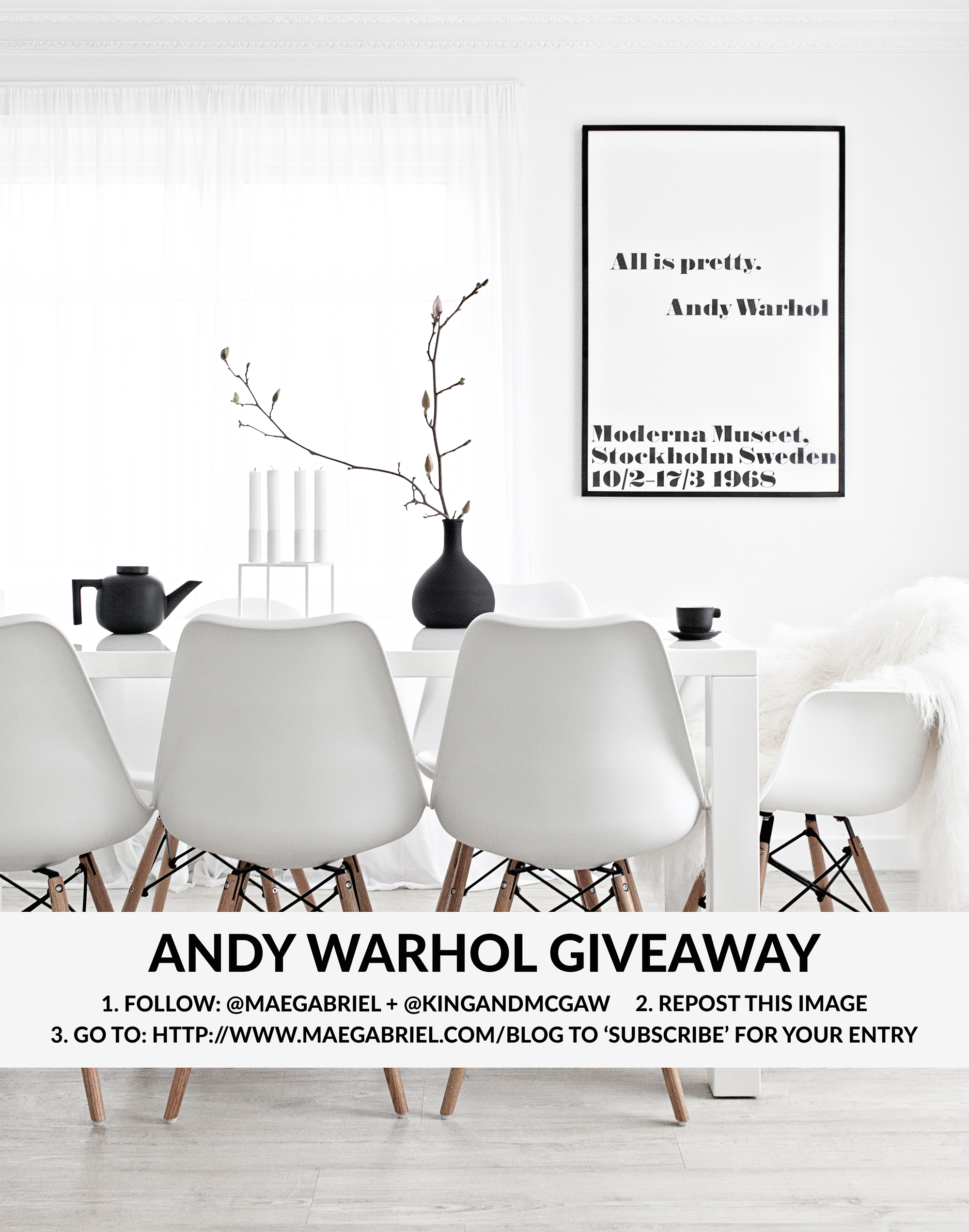 ANDY WARHOL POSTER PRINT GIVEAWAY! CHECK @MAEGABRIEL ON INSTAGRAM OR GO TO THE BLOG HTTP://WWW.MAEGABRIEL.COM TO ENTER