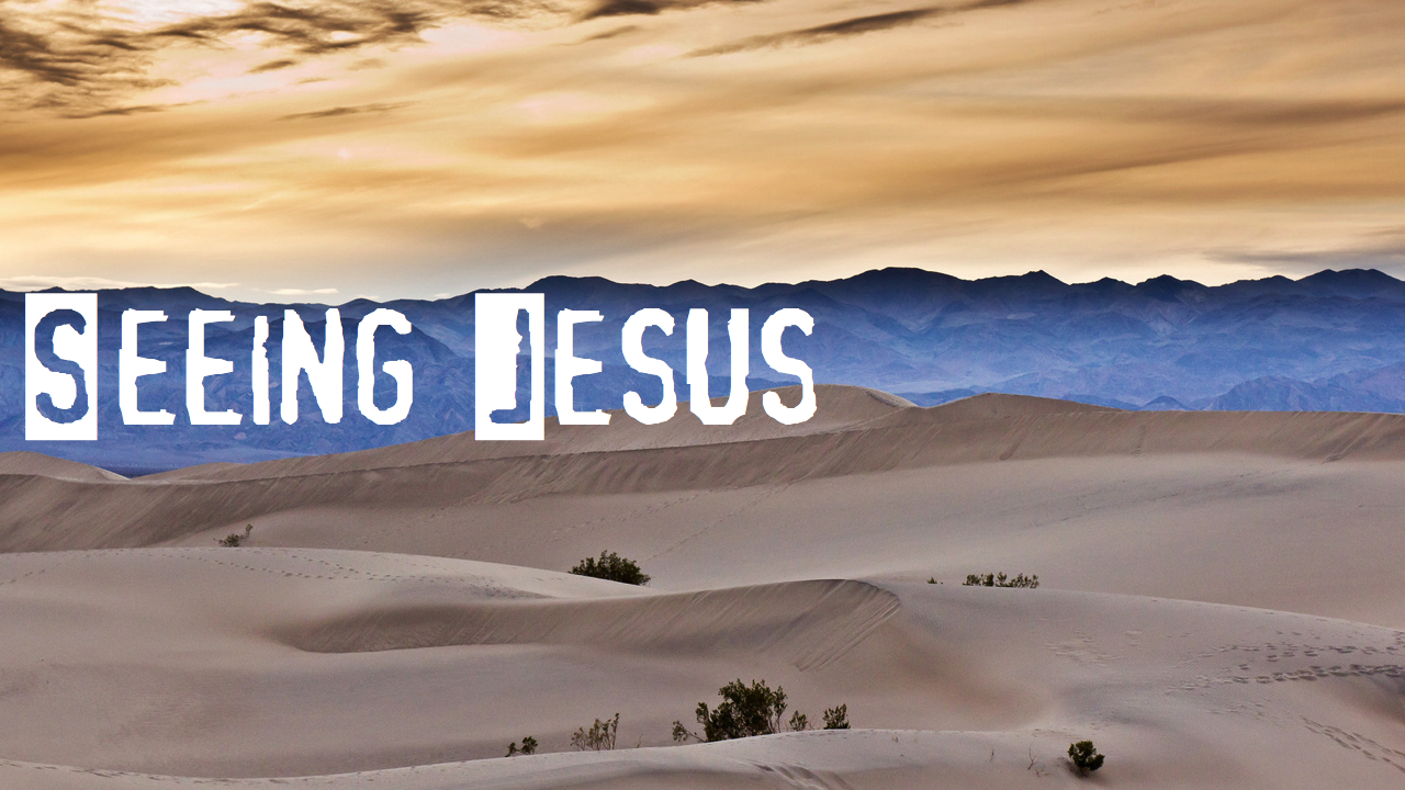 Seeing Jesus.001