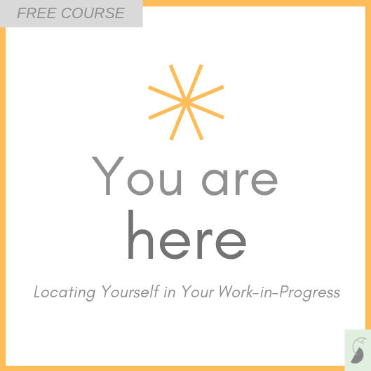 you are here finding yourself in your work-in-progress margy thomas scholarshape knowledge-building free course