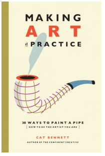 Making Art A Practice, by Cat Bennett
