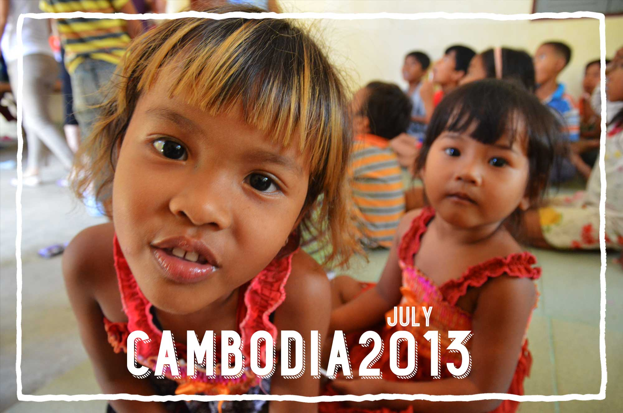 CAMBODIA July 2013  with Solid Rock Ministry