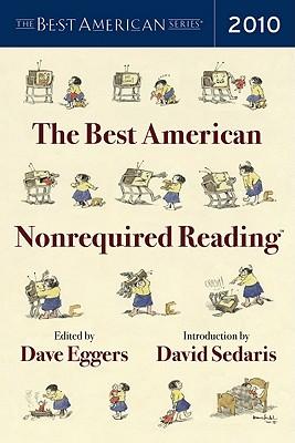 Best American Nonrequired Reading 2010 (Gentlemen Start Your Engines)