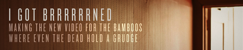 I GOT BRRRRRNED - The Making of The Bamboo's Latest Music Video