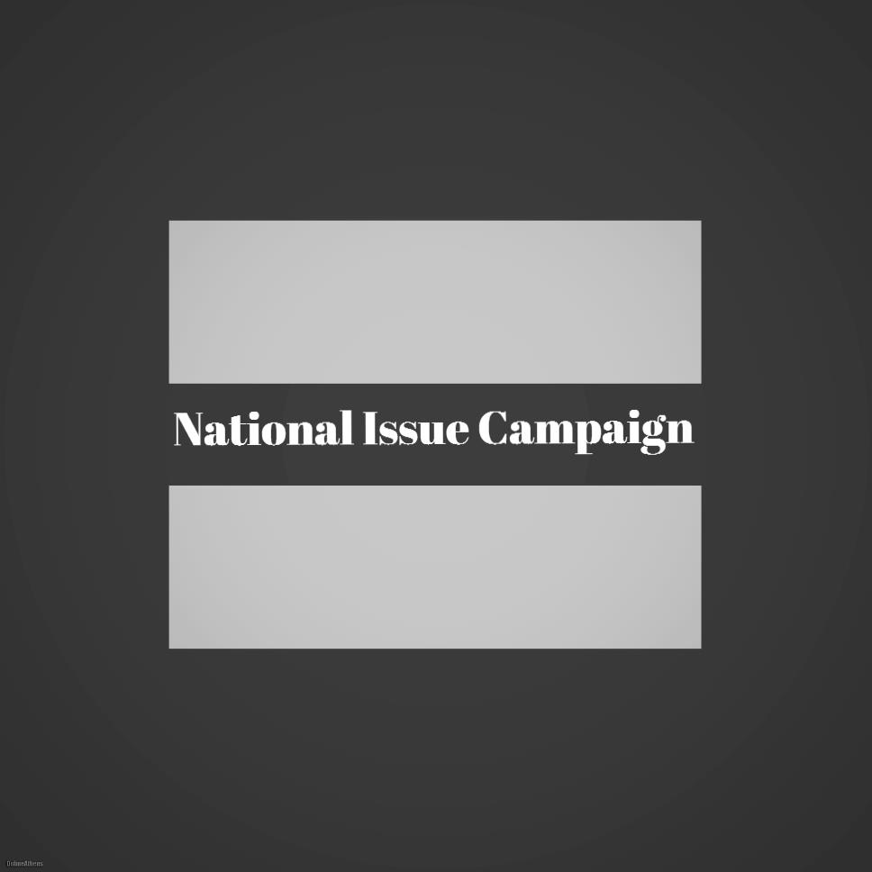 National Issue Campaign