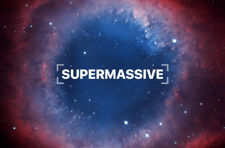 SUPERMASSIVE banner