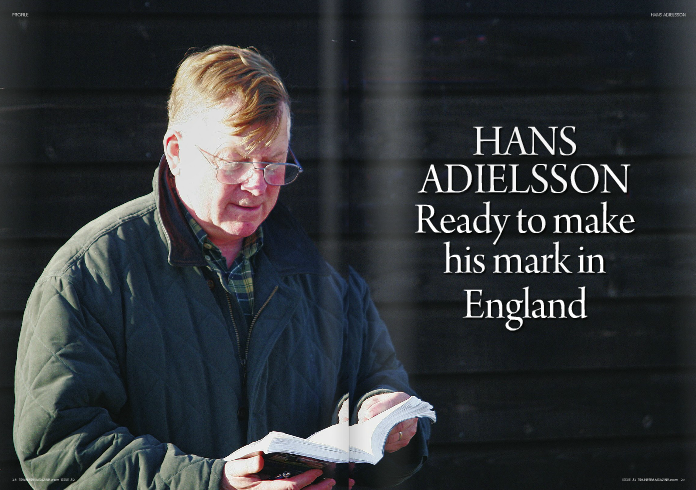 """GELDINGS make better racehorses than fillies and colts. This is not something I believe to be true – I am absolutely certain of it.""""  Hans Adielsson, 67 – champion trainer of thoroughbreds several times over in Sweden, where he has also been training trotters for twenty-plus years – made some interesting observations as we met him at the Tattersalls Sales in Newmarket in October, where he invested in 14 yearlings for his new base in near Lambourn.  """"It has been written in Sweden that my move to England is to become Erik Penser's private trainer,"""" Adielsson explains, """"but that is not quite correct. I will be training a number of horses for Mr. Penser, who persuaded me to make this move, but I take  up this new challenge as a public trainer – and will be introducing some new faces to this country on the owner's side. That said, I would never have made this move without Mr. Penser's backing.""""  Penser tried to talk his fellow countryman across the North Sea more than ten years ago, but that was not good timing for Adielsson. """"We were absolutely flying with our trotters,"""" he reflects, """"and my son Erik's career as a driver was also beginning to take off. I simply had to stay where I was."""" Adielsson switched to trotting from thoroughbreds in 1988, at the request of his principal backer, Mr. Lars Thulin, who was racing his highly successful horses under the banner Superbus AB.  """"Thulin felt that the racing circuit was too small – not growing as he would have liked  it to – and we decided to close down the thoroughbred operation and make the switch,"""" Adielsson recalls. Based at Jägersro Galopp outside Malmöe in the south of Sweden, he had been champion trainer so many times it was almost boring to read the end of season standings, and clearly the man needed a fresh challenge.  """"I knew the stabling area at the track pretty well,"""" he says, """"having worn out several pairs of boots there since 1958.""""  In his first year as a trainer, back in 1972, Adielsson trained just three hors"""
