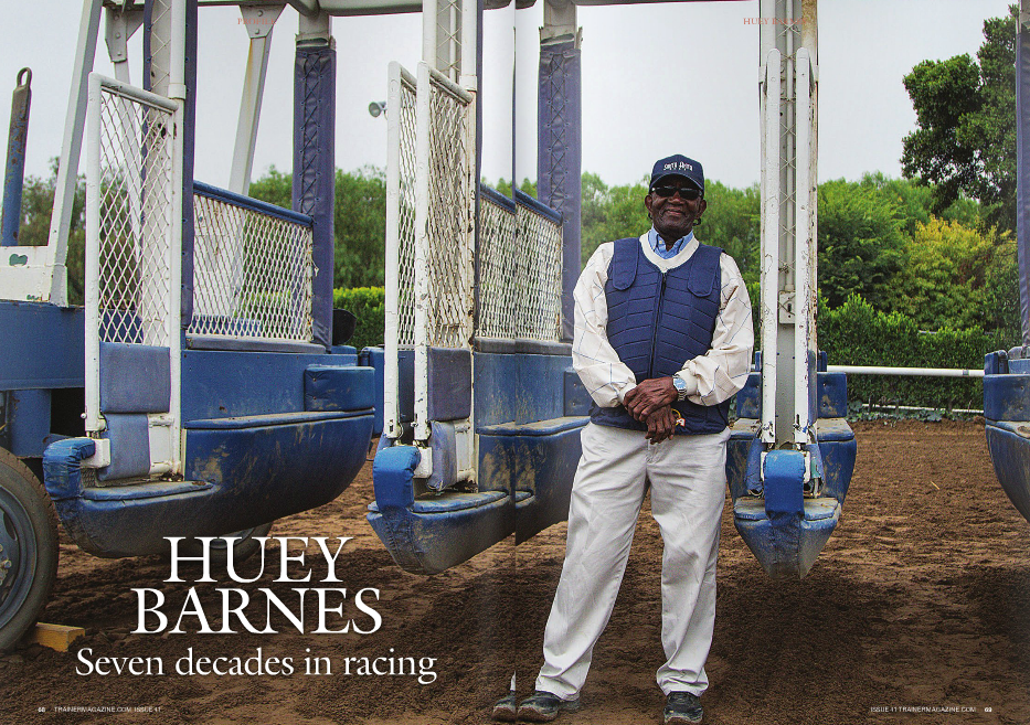 """UEY Barnes has seen it all, from the glory days of Charlie Whittingham to the gory days of segregation in the South and North. Work at the racetrack for 62 years, you know where all the bodies are buried. When you've been around since before the Hindenburg disaster, before Amelia Earhart disappeared over the Pacific, before Japan bombed Pearl Harbor, and before Jackie Robinson broke baseball's color line, you're a treasured piece of Americana, a mirror to history. Born and raised in Brooklyn, New York, Huey Evans Barnes quit school when he was in the sixth grade. Too small to be the next Joe Louis, Kenny Washington, or Earl Lloyd and not good enough to be the next Jackie Robinson, he and his lifelong friend, Eugene """"Snake"""" McDaniel, hightailed it west to make their mark in Thoroughbred racing. """"We both came out with Charlie Whittingham in 1954,"""" related Barnes, who was with Whittingham more than a dozen years until going on his own to freelance. He also had tours with trainers Jerry Fanning and Chay Knight, the father of Bay Areabased trainer Terry Knight, in addition to Hall of Fame trainer Buster Millerick, who conditioned the great Native Diver. """"I had been working back east for Kay Jensen,"""" Barnes went on. """"He was a trainer and a good polo player. We used to go to Florida every winter, but I didn't want to go anymore because it was pretty rough down there with the prejudice part, and I had heard so much about California, I decided to try and go there. """"My grandfather, Ed Lambert, was Whittingham's foreman, and I knew he had been to California, so I talked to him and asked if he was going back and he said, 'Yeah,' so I told Kay Jensen I didn't want to go to Florida no more and he said, 'Well, what are you going to do?' and I said, 'Well, I'm going to try and go to California with Mr. Whittingham.' Mr. Jensen said, 'Well, I know Charlie real well. I'll talk to him.' """"So he talked to Charlie and Charlie said he was looking for some workers. Mr. Jensen said he had a"""