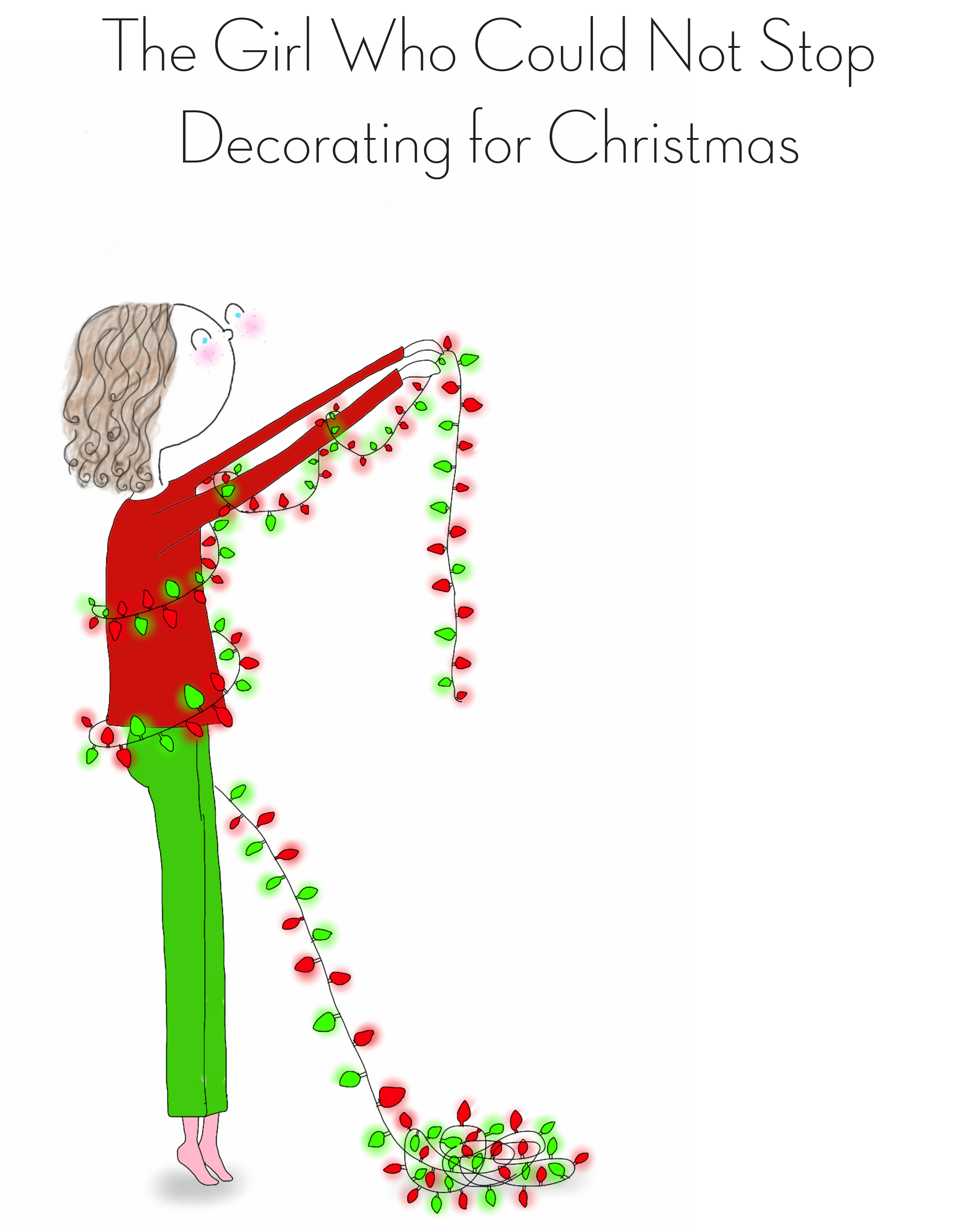 The Girl Who Could Not Stop Decorating for Christmas-1.jpg