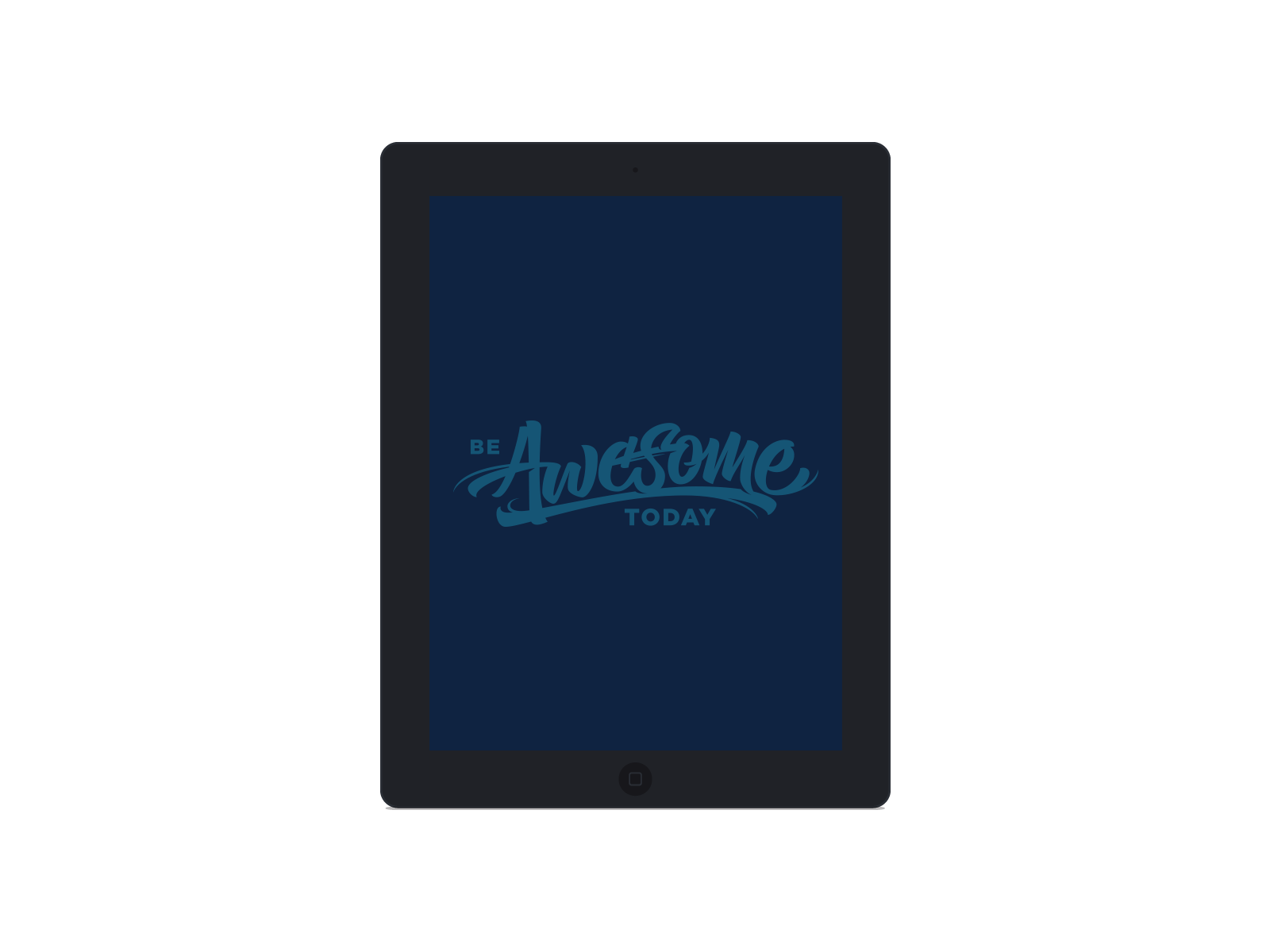 Tablet Wallpaper    BE AWESOME TODAY    DOWNLOAD