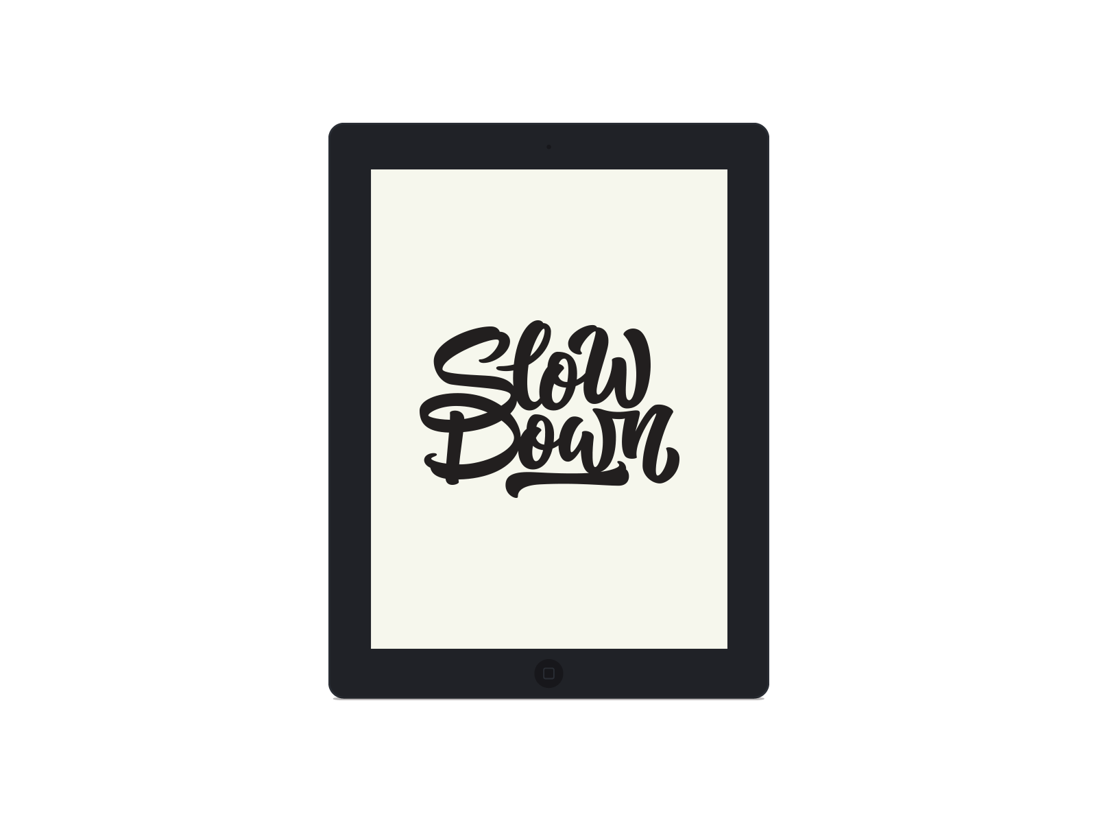 Tablet Wallpaper    Slow Down    DOWNLOAD