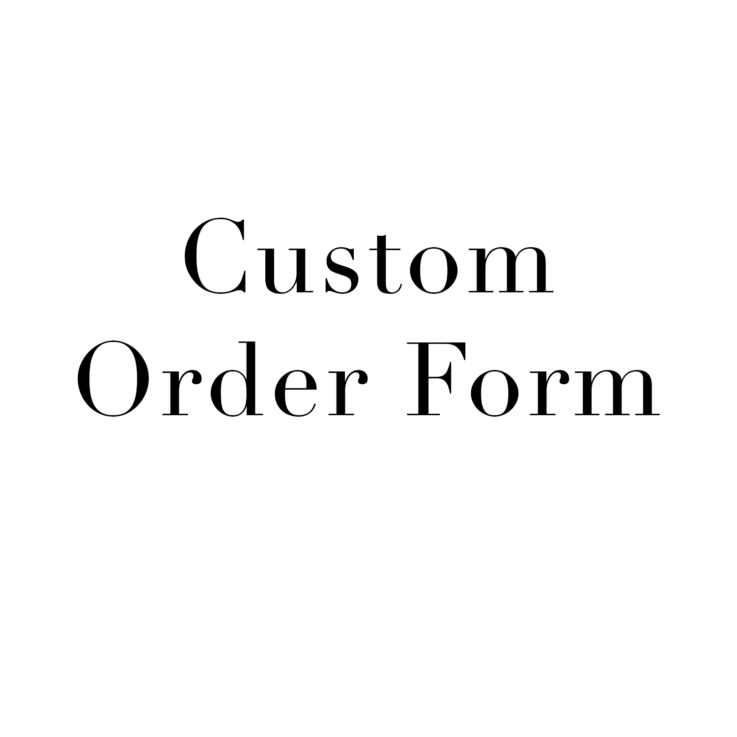 Custom Order Form.png