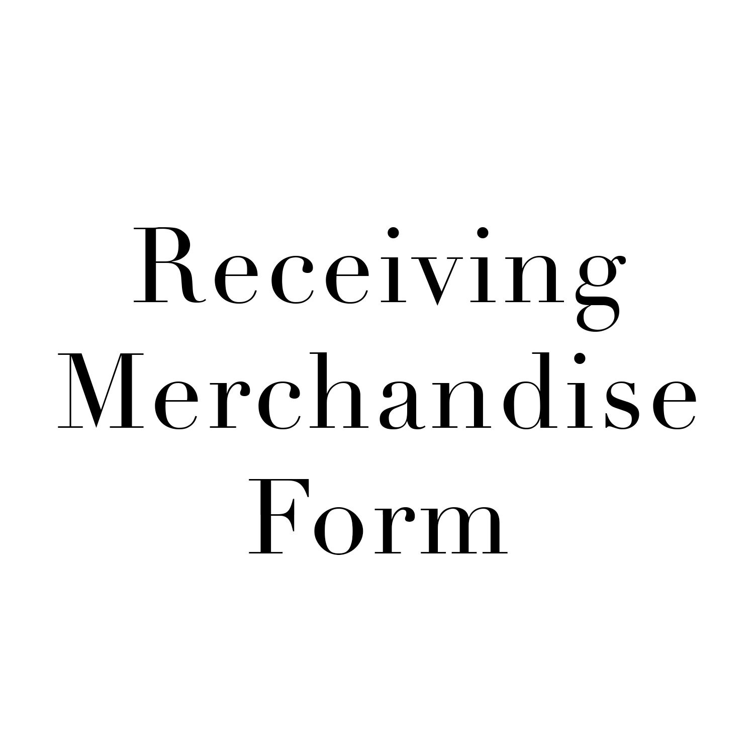 Receiving Merchandise Form.png