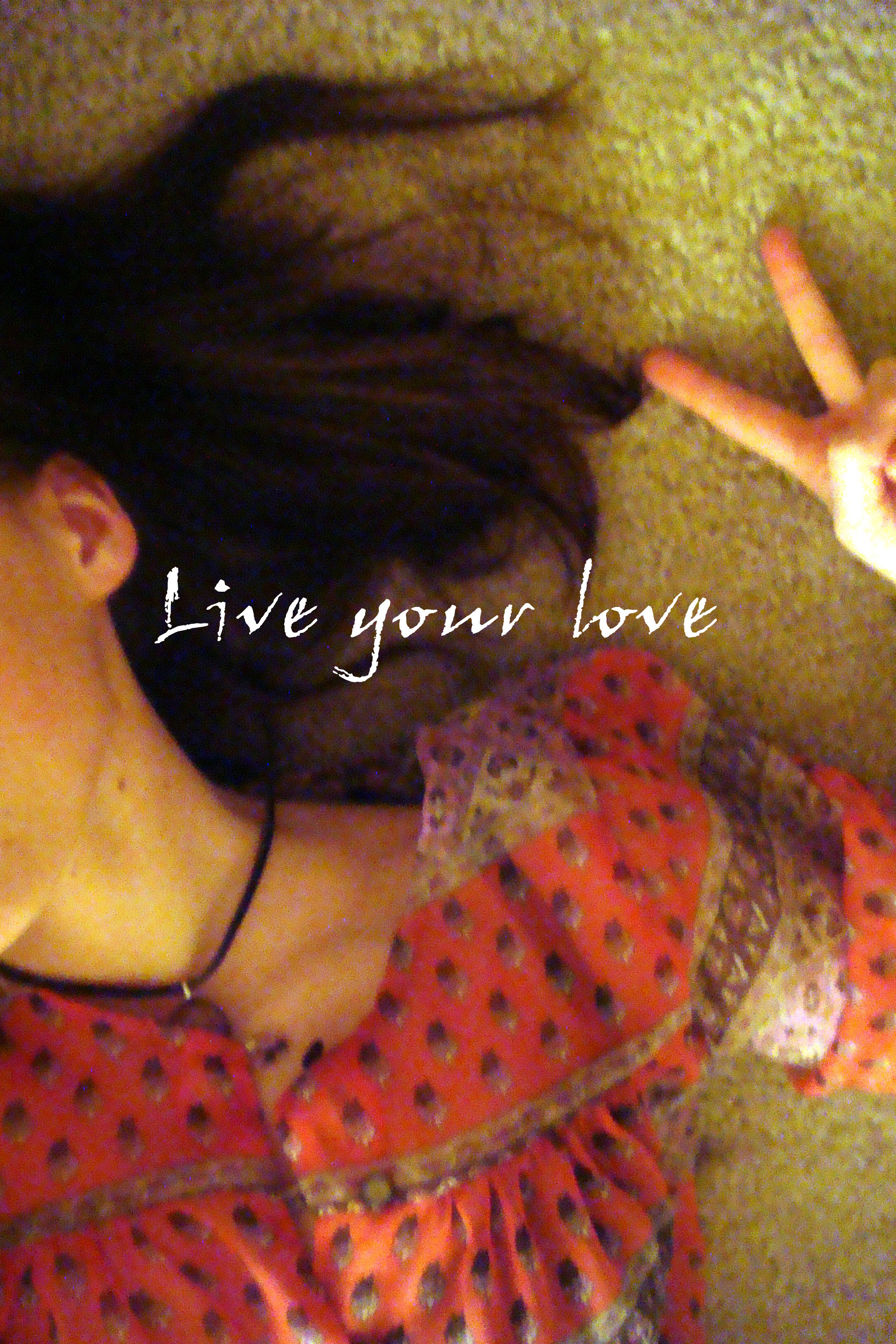 live your love.jpg