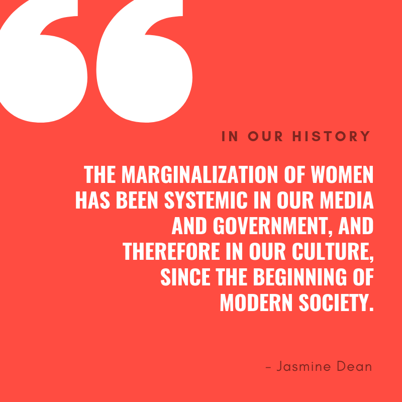 The marginalization of women has been systemic in our media and government, and therefore in our culture, since the beginning of modern society..png