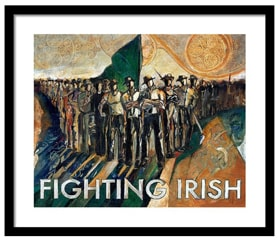 Original Fighting Irish, Pride and Courage             $135 - $245