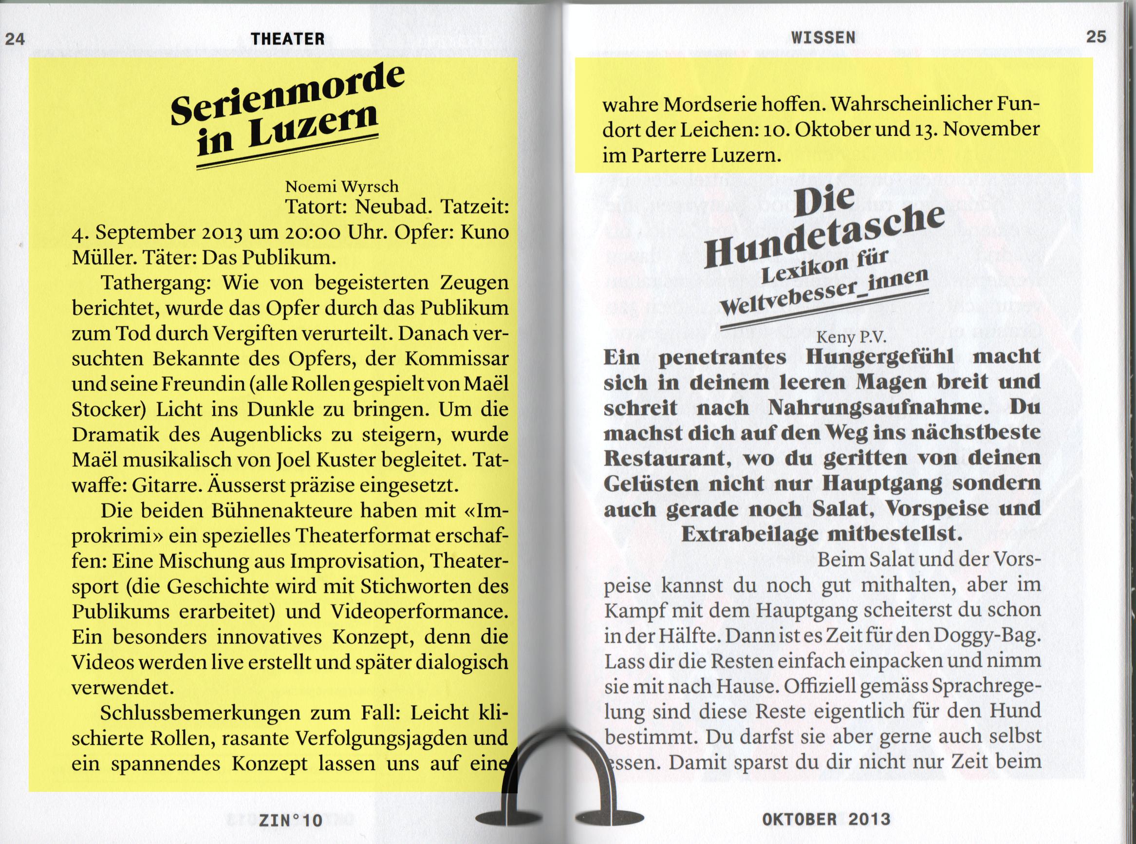 Bericht von Noemi Wyrsch zu unserer Vorpremiere am 04. September 2013 im Neubad Luzern.