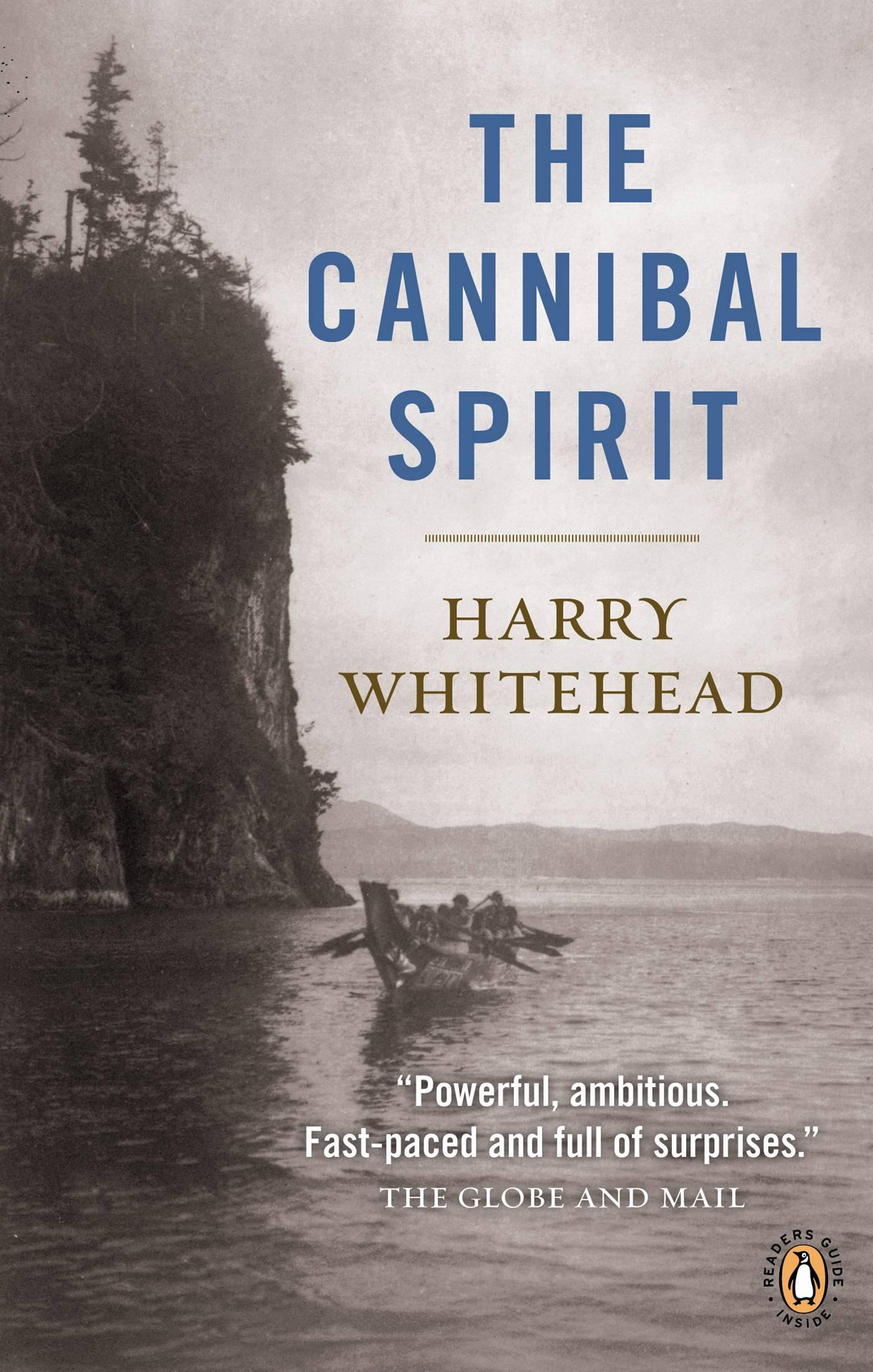 THE CANNIBAL SPIRIT  Literary Fiction, 306 pages Penguin Canada - September 2011  The year is 1900. George Hunt has a white father and a native mother. He is also an assistant to the famous anthropologists Franz Boas and a collector of native artefacts for the white man's museums. Hunt inhabits both worlds but can find no peace in either. Based on a true story.