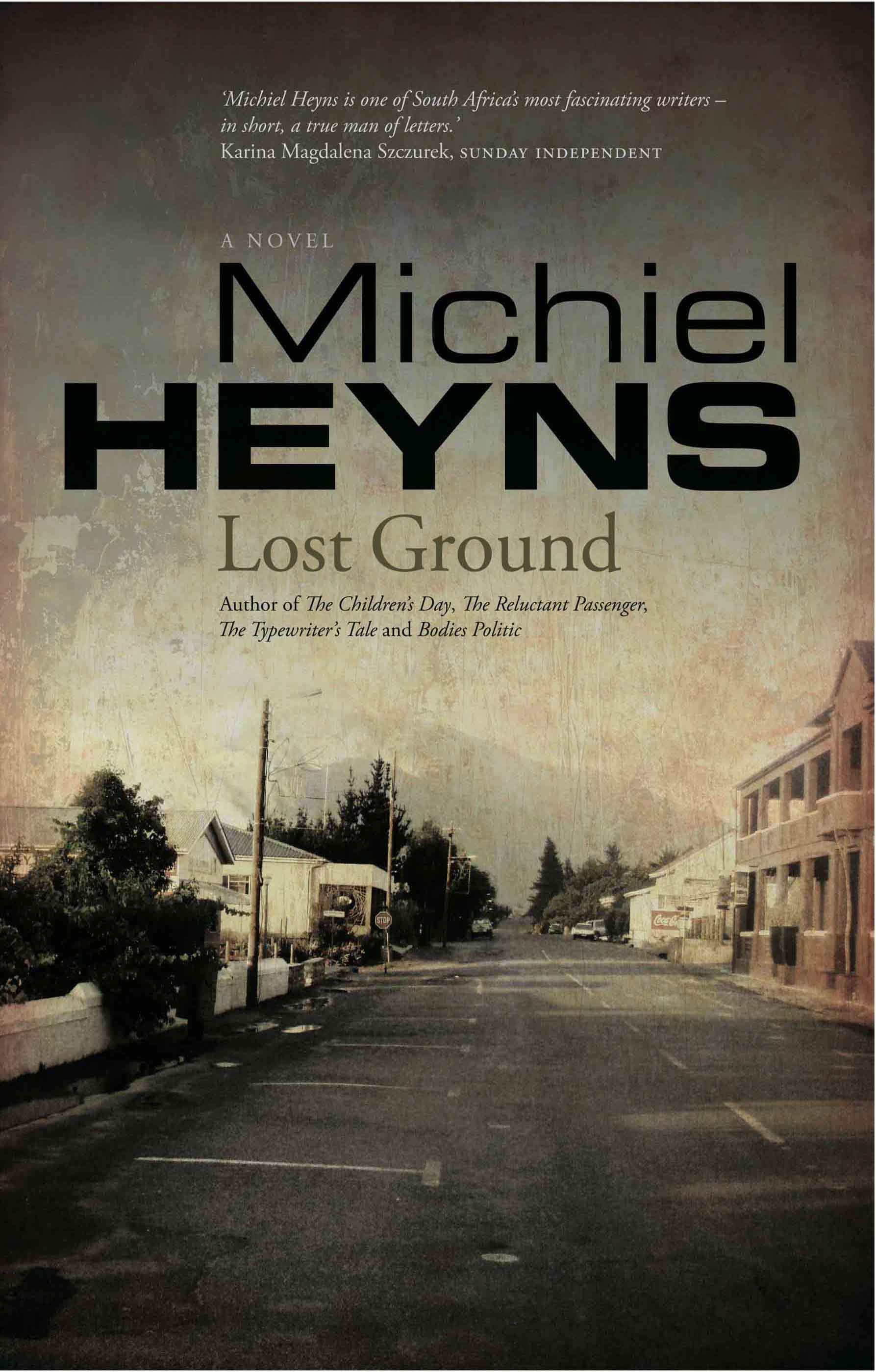 LOST GROUND  Literary fiction, 312 pages  Jonathan Ball (South Africa) - March 14, 2011  Winner of the Sunday Times Fiction Award 2012 Winner of Herman Charles Bosman Prize 2012  Peter, a freelance writer in London, returns to his South African home town for the first time in years, after the brutal murder of his beautiful cousin, in search of a career-defining story.