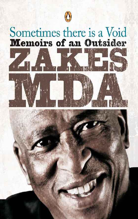 SOMETIMES THERE IS A VOID  Memoir, 559 pages  Penguin (SA) - April 2011  'This is Zakes Mda's story. It must be read.' -- Maureen Isaacson,  The Sunday Independent