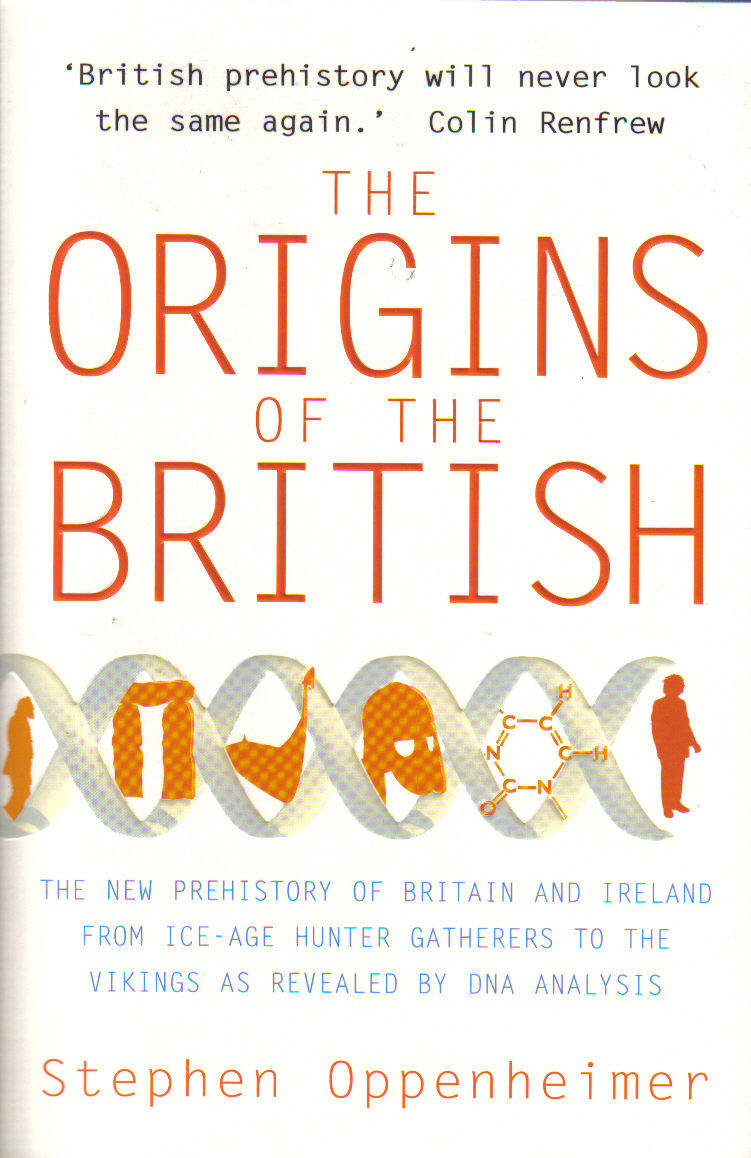 THE ORIGINS OF THE BRITISH  Non-fiction, 534 pages  Robinson, 12 April 2007  The first book to put the British in their places genetically, shattering the myth of Anglo-Saxon roots and redefining Celtic identity.