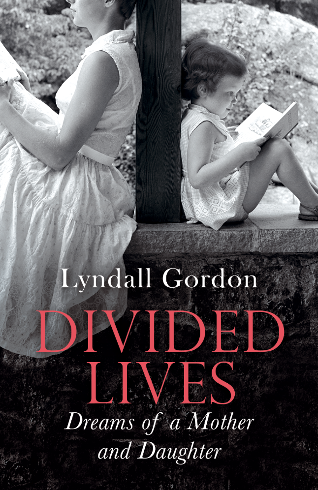 DIVIDED LIVES: DREAMS OF A MOTHER AND DAUGHTER    Memoir, 328 pages   Virago - June 2014   Richly layered memoir about the expectations of love and duty between mother and daughter.