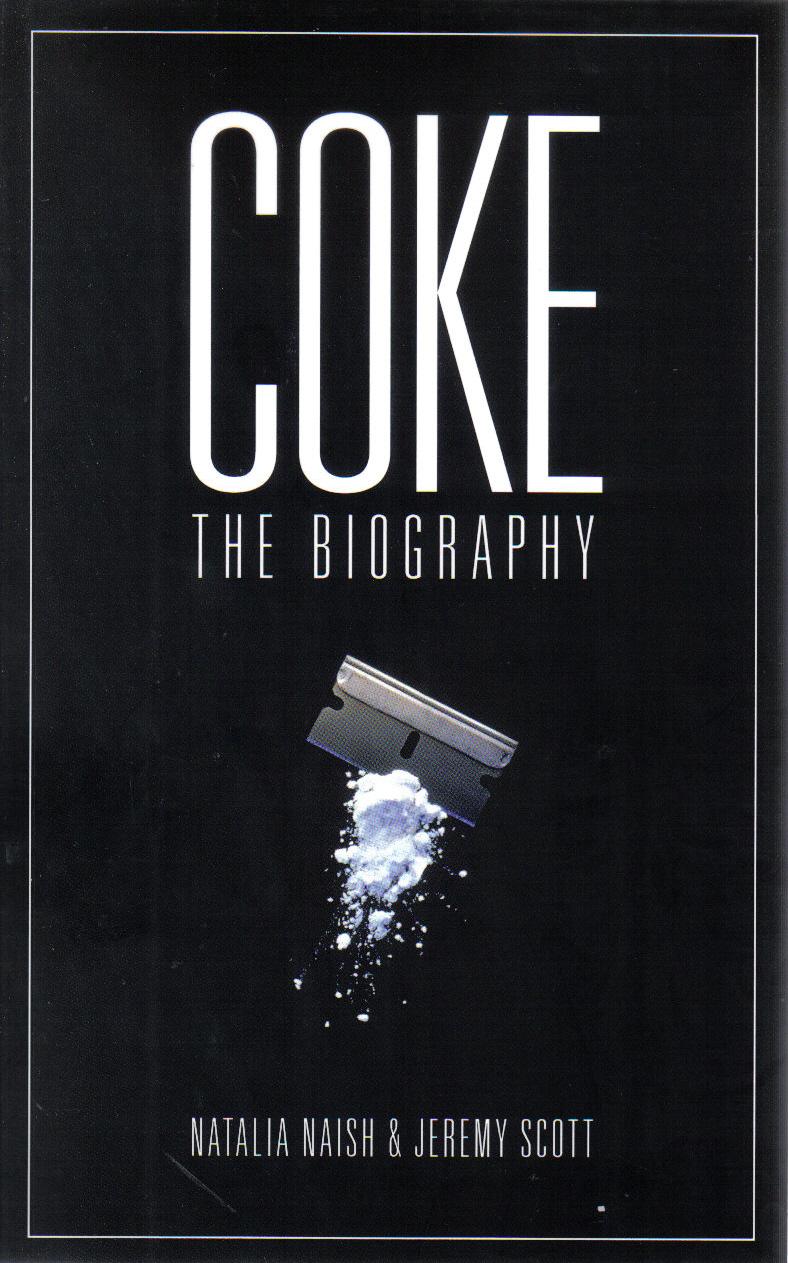 COKE: A BIOGRAPHY    Non-fiction, 286 pages,   Biteback Publishing 2013