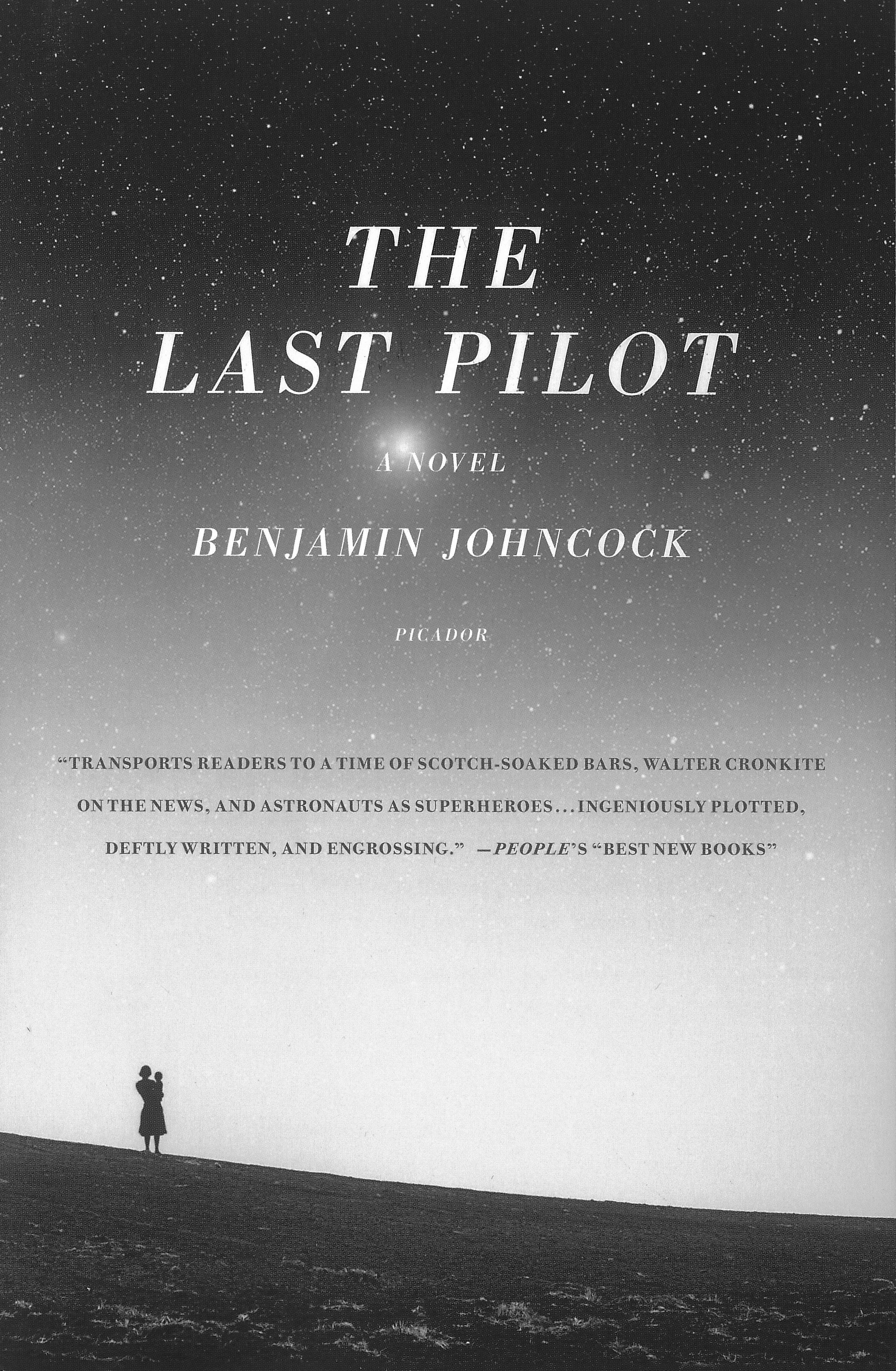 THE LAST PILOT  Literary Fiction, 315 pages Picador USA/Myriad UK, July 2015  Early October, 1947: Jim Harrison is a test pilot in the United States Air Force. When a terrible tragedy befalls his young family, Harrison's life grinds to a halt - so when he's offered a ticket to the moon, he takes it. Set against the backdrop of one of the most emotionally charged periods in modern history, THE LAST PILOT is a mesmerising story of loss and finding courage in the face of it.
