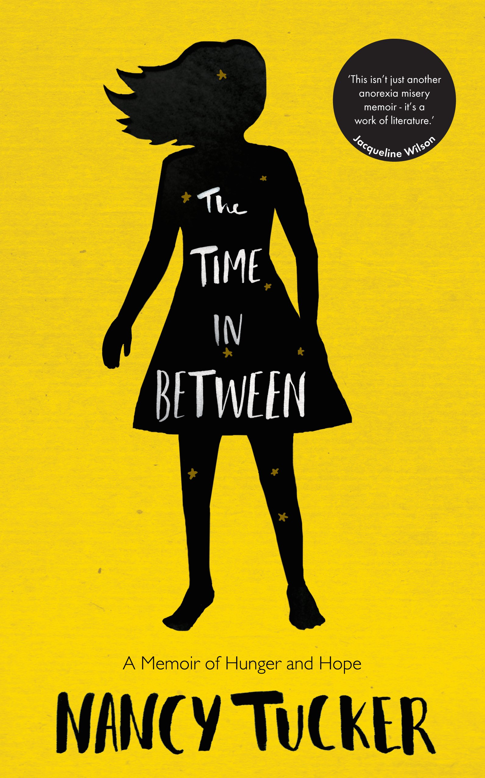 """THE TIME IN BETWEEN  Memoir, 304 pages Icon, April 2016  When Nancy Tucker was eight years old, her class had to write about what they wanted in life. She thought, and thought, and then, though she didn't know why, she wrote: """"I want to be thin.""""  Over the next twelve years, she developed anorexia nervosa, was hospitalized, and finally swung the other way towards bulimia nervosa. She left school, rejoined school; went in and out of therapy; ebbed in and out of life. From the bleak reality of a body breaking down to the electric mental highs of starvation, hers has been a life held in thrall by food.  Told with remarkable insight, dark humor, and acute intelligence, THE TIME IN BETWEEN is a profound, important window into the workings of an unquiet mind—a Wasted for the twenty-first century."""