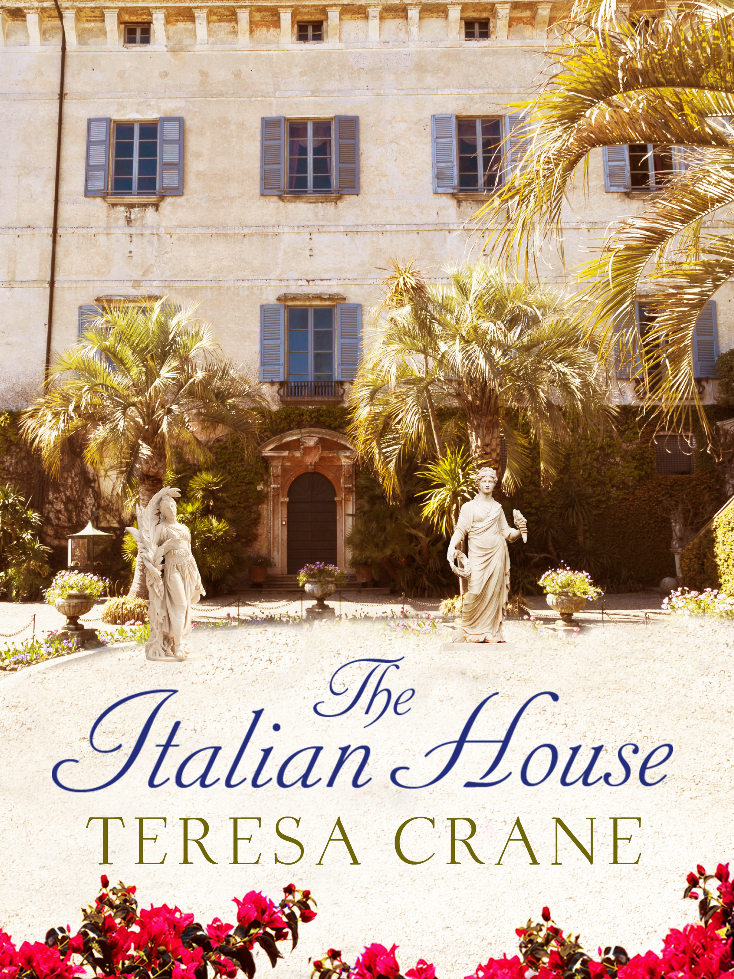 THE ITALIAN HOUSE  Historical, 288 pages Canelo, March 2016  A gripping story of passion and family secrets in a glorious Tuscan villa.