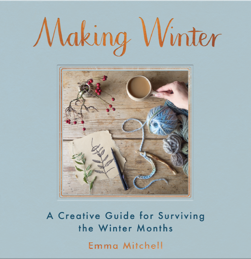 MAKING WINTER  Craft, 128 pages Michael O'Mara, October 2017  Banish winter blues and embrace the frosty months by cosying up with Emma Mitchell's nature-inspired collection of crafts.  From delicate silver jewellery, paper-craft decorations and crocheted mittens, to foraged infusions, delicious recipes and nature diaries, Making Winter is filled with projects designed to fend off dreariness in the winter months.