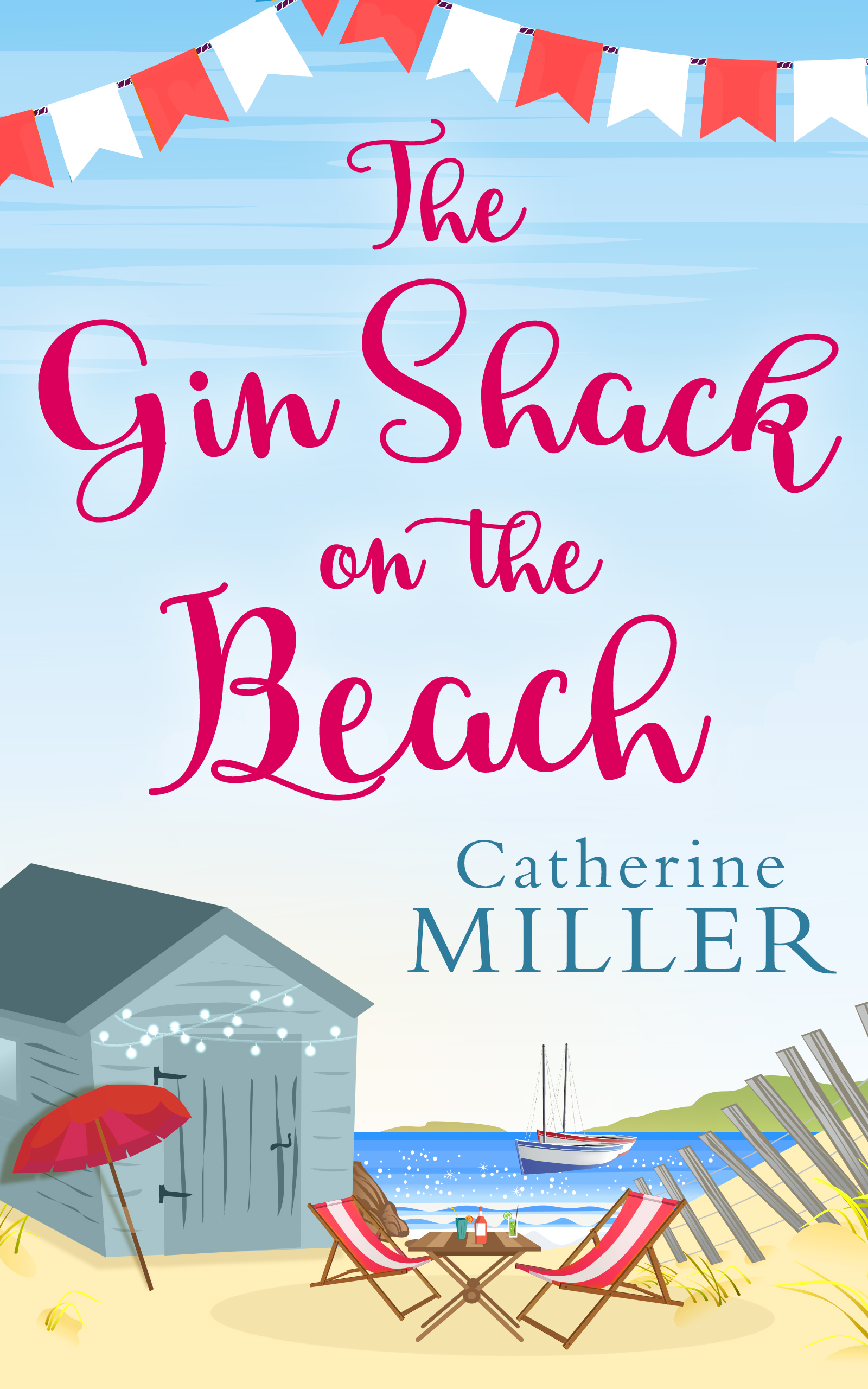 THE GIN SHACK ON THE BEACH  Contemporary Comedy, ebook  HQ, June 2017  A journey of friendship, defiance and a quest for the perfect G&T.