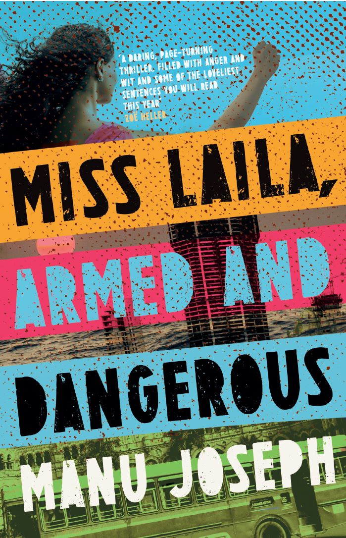 MISS LAILA, ARMED AND DANGEROUS  Literary, 208 pages Myriad, May 2018  On the day that Hindu nationalists and their controversial leader have won a spectacular election victory, a large apartment building collapses in Mumbai. The rescue operation finds only one survivor, a man trapped under a beam, mumbling in delirium. But what he is saying is that two people are on their way to carry out a terror attack. Not only must they get him out, the police must find out what he knows, and act quickly.   A young woman, Akhila Iyer, a medical student but also a notorious prankster, has rushed to the scene. She is small and light enough to crawl along to the tunnel to the dying man to administer painkillers as they try to dig him out of the rubble. Akhila is the only link between him and the police, hearing what he is whispering.   Elsewhere, a young intelligence agent, Mukundan, is assigned to shadow the two terror suspects, one of whom is a teenager and the sweetheart of her street, the enigmatic Laila. And so the chase is on …