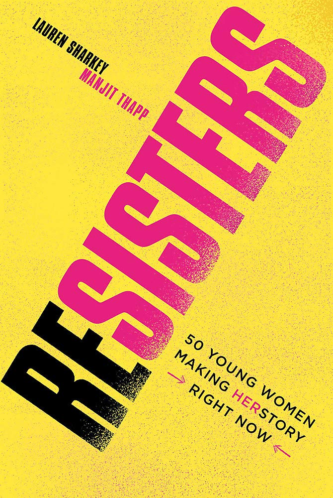 RESISTERS  YA Non-Fiction, 256 pages Wren and Rook, Feb 2019   'We're not the future. We're doing it right now.'   Young girls and women are  uniting across the world  to  create change,  have their  voices heard  and  stand up for what they believe in .  In this bold and brilliantly inspiring book, Lauren Sharkey profiles the powerful stories and achievements of  52 young campaigners , who are working to  improve the lives of people across the globe.  Some are active in feminist issues like period poverty or political problems such as police brutality and LGBT+ rights; while others are working in science, conservation and diversity. Yet whether it be Twitter campaigns or life-saving apps, their great ideas are all  changing the world as we know it.   Illustrated by  Manjit Thapp , this is a  must-have  for young women who would like to  dare to make a difference  and become  empowered to be the change .