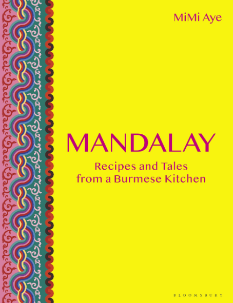 MANDALAY: Recipes and Tales from a Burmese Kitchen  Food, Bloomsbury Absolute, 272 pages, June 2019  Influenced by its neighbours and the countries closest to it, Burmese food draws techniques and ingredients from Thailand, India and China but uses flavours of its own to make something subtle, delicious and unique.  The food of Burma is little known, but MiMi seeks to change that within these pages, revealing its secrets and providing context to each recipe with stories from her time in Burma and her family's heritage.  Beginning with a look at the ingredients that make Burmese food unique - as well as suitable alternatives - MiMi goes on to discuss the special techniques and equipment needed before delving into chapters such as fritters, rice and noodles, salads, meat and fish and sweet snacks. Within these pages you'll find 100 incredible recipes, enabling you to create a taste of Burma in your own kitchen.