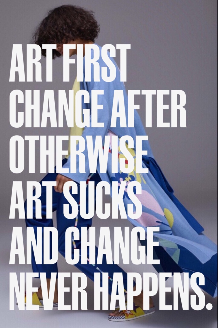 """Art first, change after. Otherwise art sucks and change never happens"". #noema"