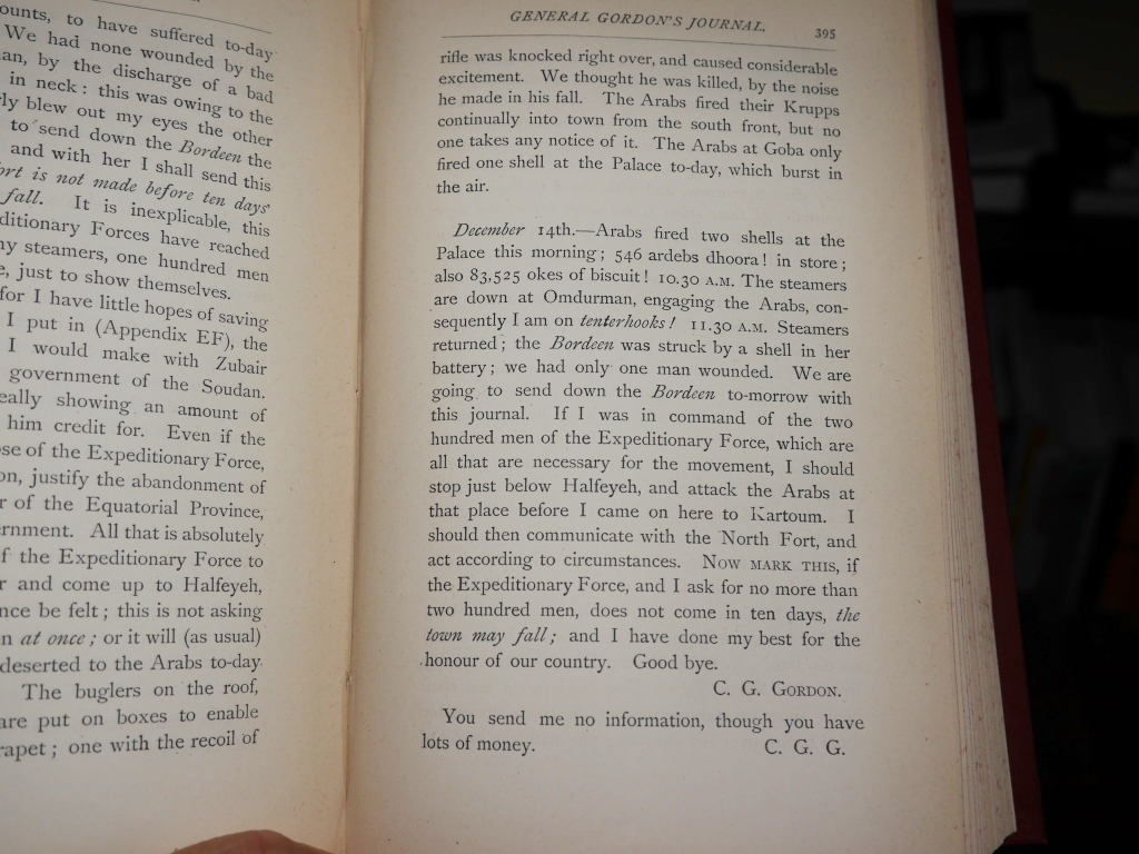The final surviving entry of Gordon's  Journal , showing his famous last sentence and the quirky footnote - unusual to the end! My belief that he must have resumed his journal in the five weeks before his death forms a major part of the archaeological trail in  Pharaoh  and its sequel  Pyramid .