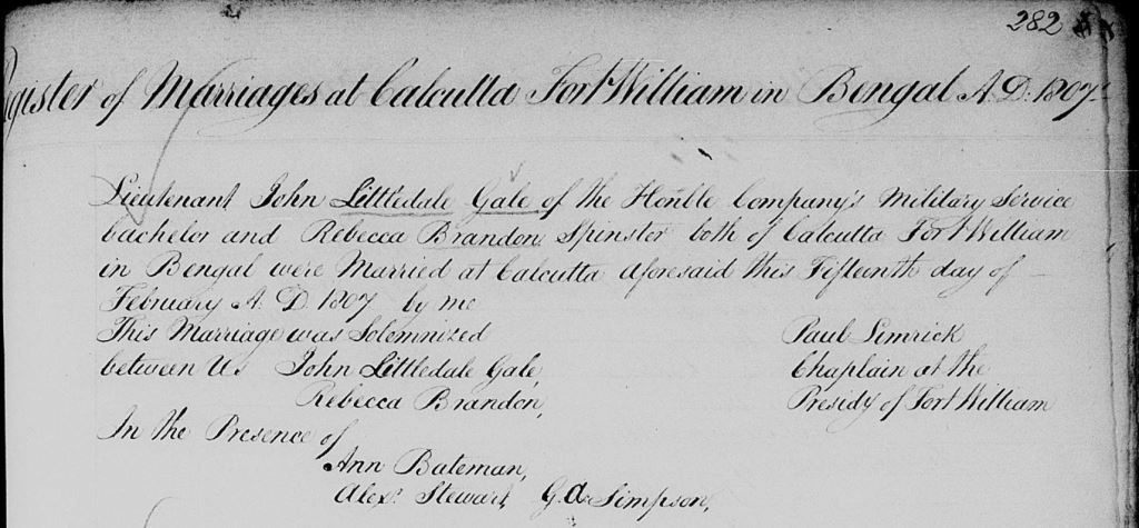 Of the witnesses to Rebecca's marriage,Ann Bateman, presumably a friend of hers, married on 28 February that year also in Calcutta to  Patrick Maitland , a partner in John Palmer and Co., Bankers of Calcutta, and grandson of the 6th Earl of Lauderdale. G.A. Simpson was also present at Ann Bateman's marriage. The other male witness we might expect to be a fellow-officer of John's, and indeed Hodson's   Officers of the Bengal Army   lists an Alexander Stewart of the Bengal Army who was a close contemporary of his, born in 1785, arriving in Calcutta in 1806 and serving in the 14th Bengal Native Infantry.