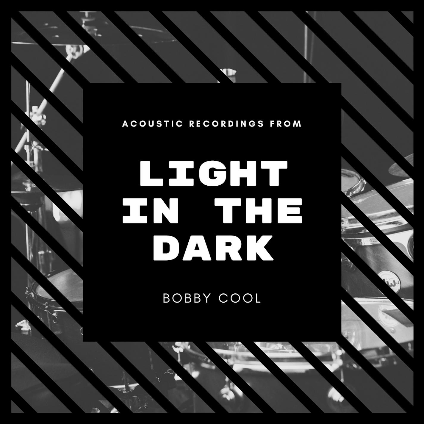 Bobby Cool LIGHT IN THE DARK (Acoustic)