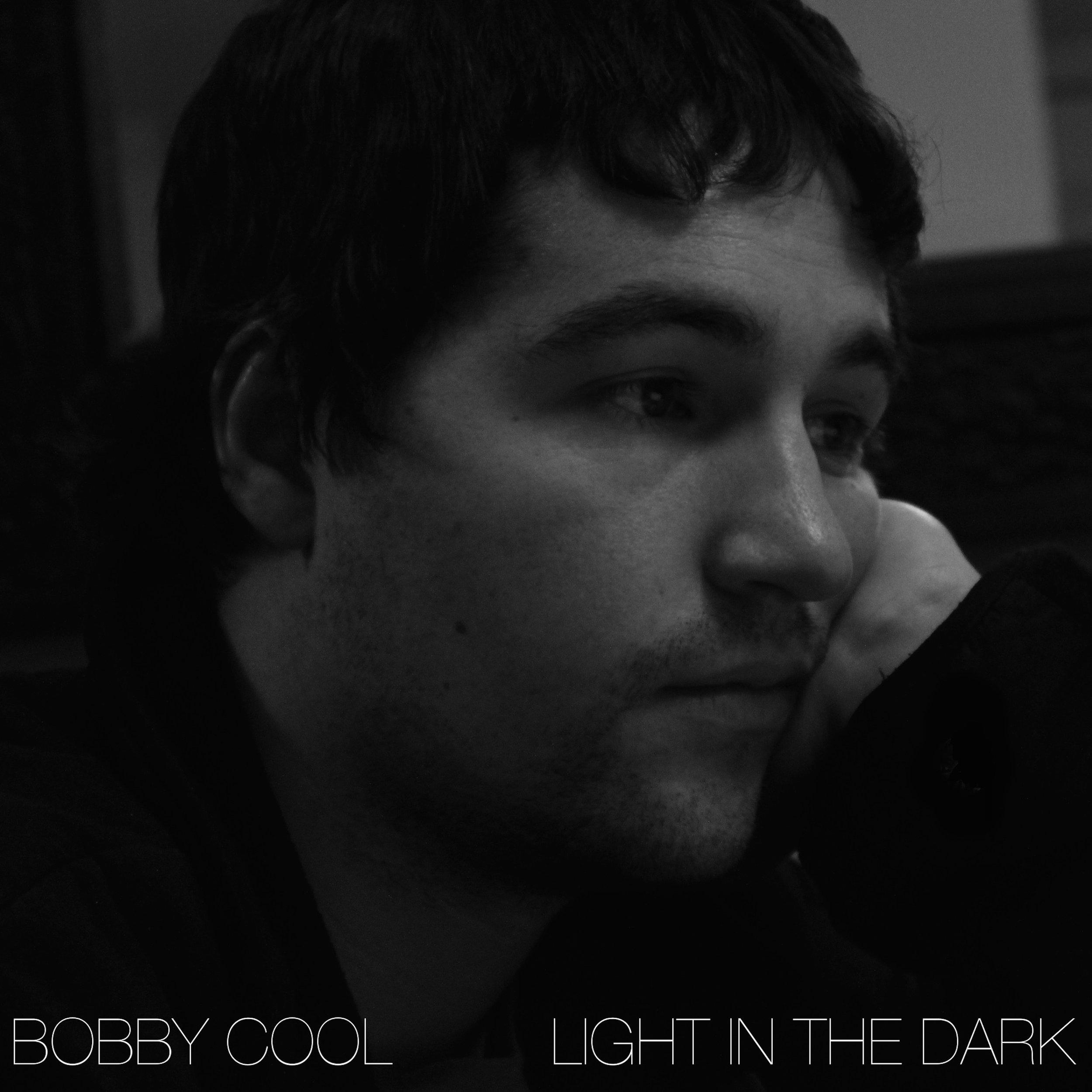 Bobby Cool Light In The Dark