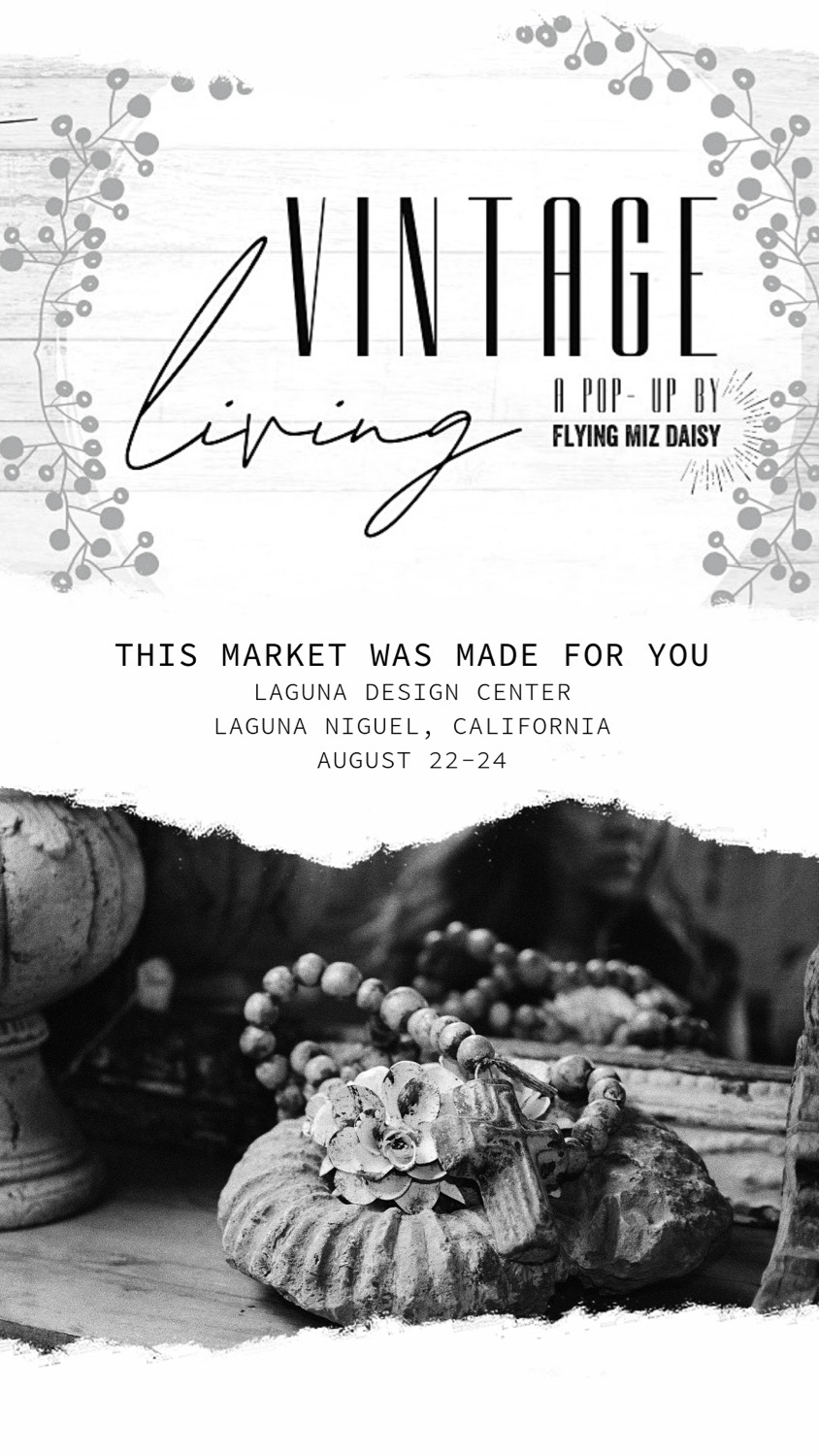Save the date and join us at The Laguna Design Center in Laguna Niguel, California for Vintage Living.