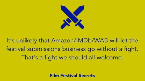 It's unlikely that WAB will let the festival submissions business go without a fight. That's a fight we should all welcome.