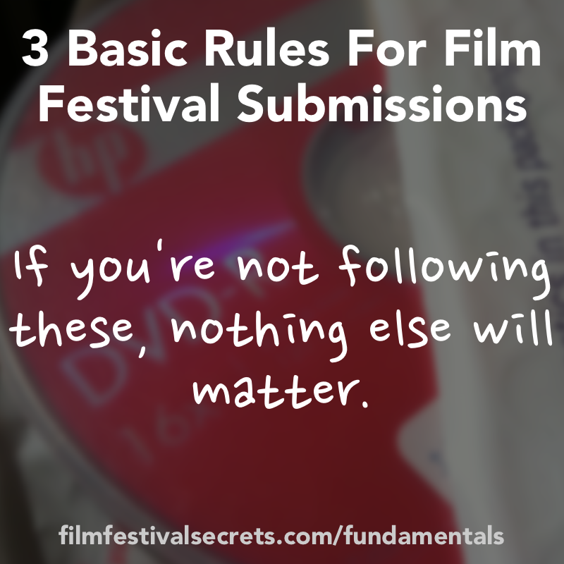3 Basic Rules of Film Festival Submissions