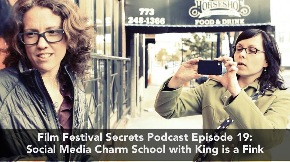 King is a fink - film festival secrets podcast episode 19