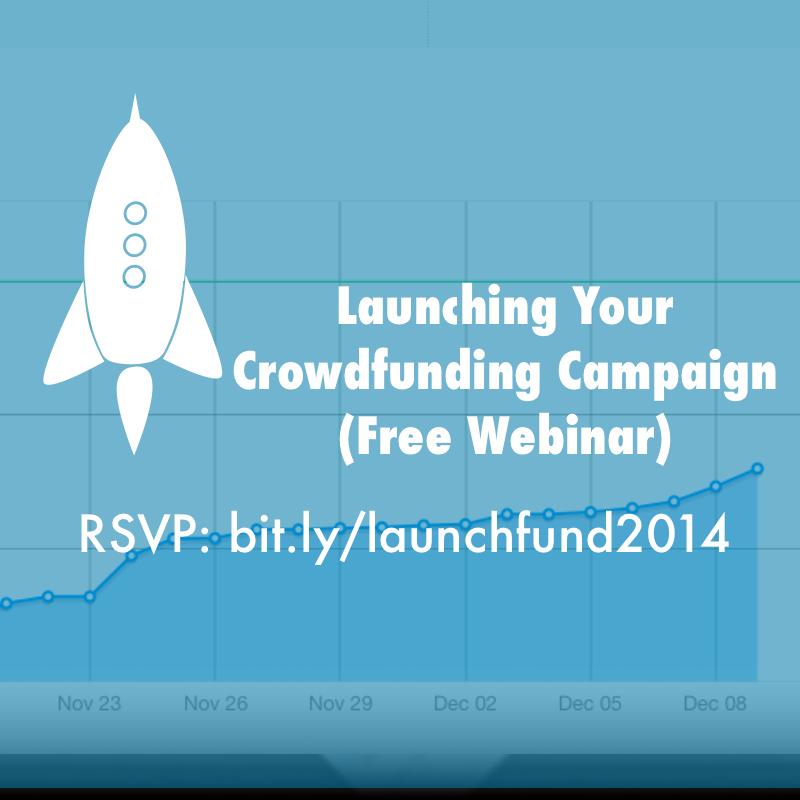 Launching Your Crowdfunding Campaign Webinar