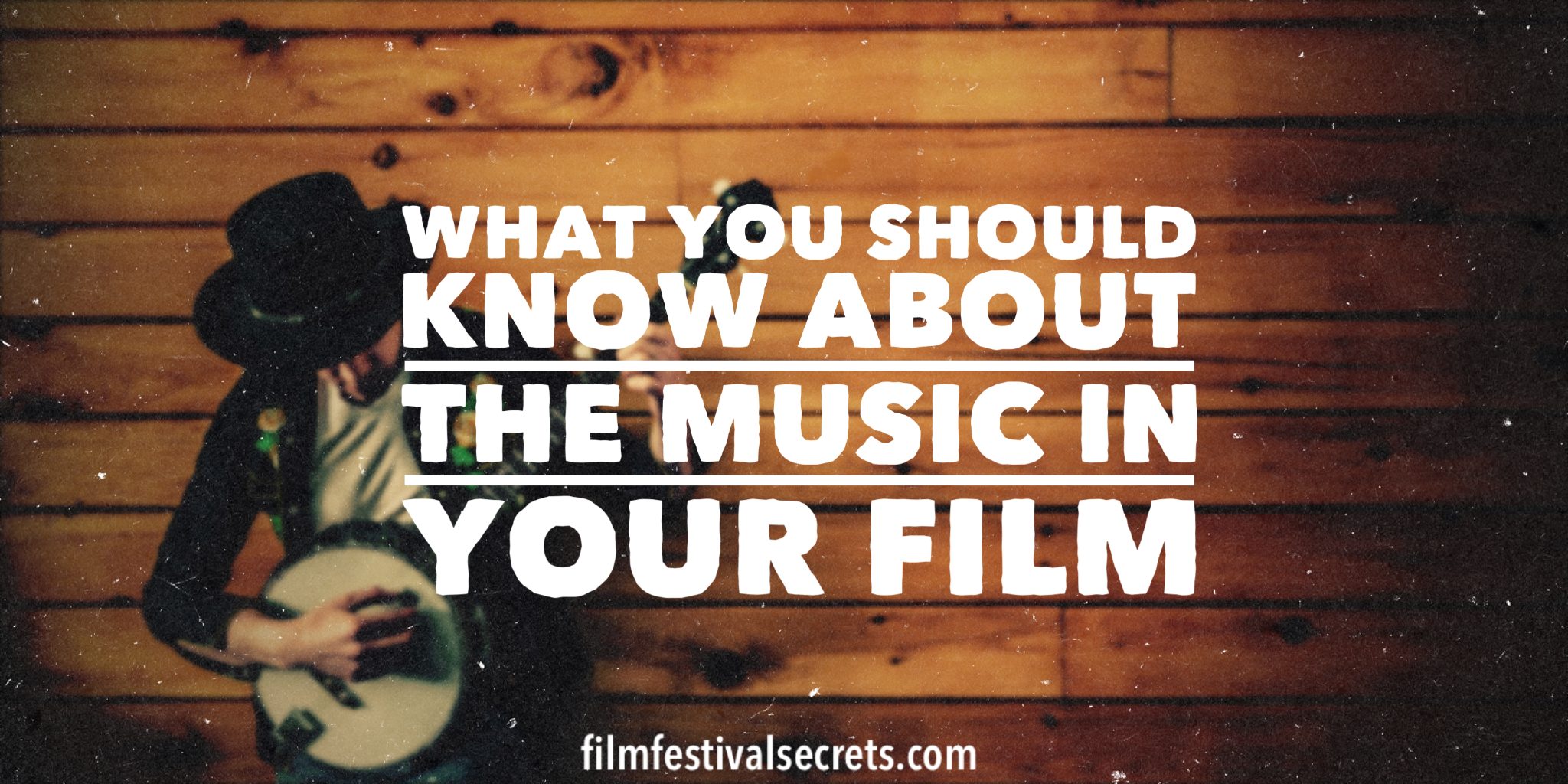 What You Should Know About the Music in Your Indie Film
