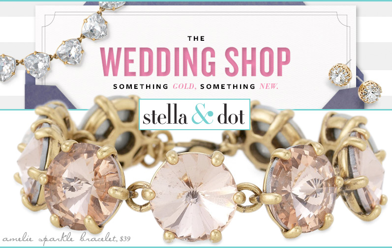 "The Stella & Dot Wedding Shop is Now Open | ""Something Gold, Something New"" 