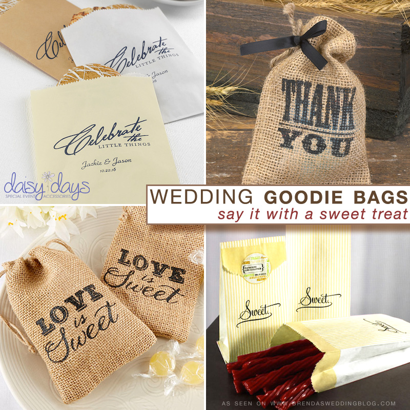wedding goodie bags - from paper to burlap . . . say it with a sweet treat for your wedding guests